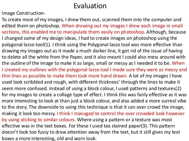 Evaluation Image Construction- To create most of my images, I drew them out, scanned them into the computer and edited the...