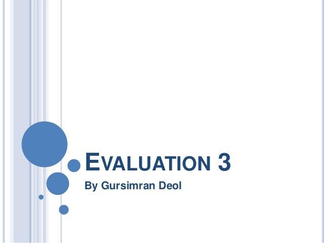 EVALUATION 3 By Gursimran Deol