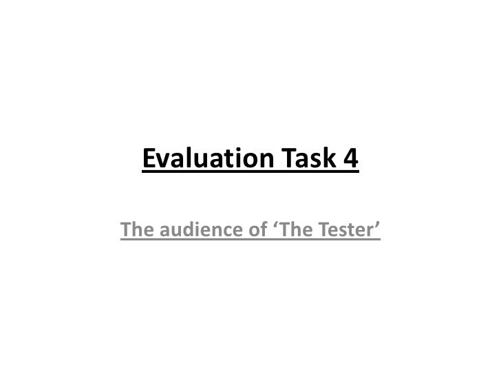 Evaluation Task 4The audience of 'The Tester'