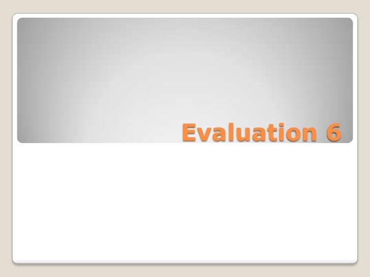 Evaluation 6<br />