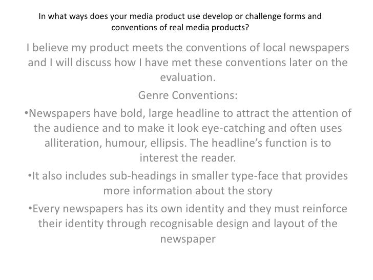 In what ways does your media product use develop or challenge forms and conventions of real media products? <br />I believ...