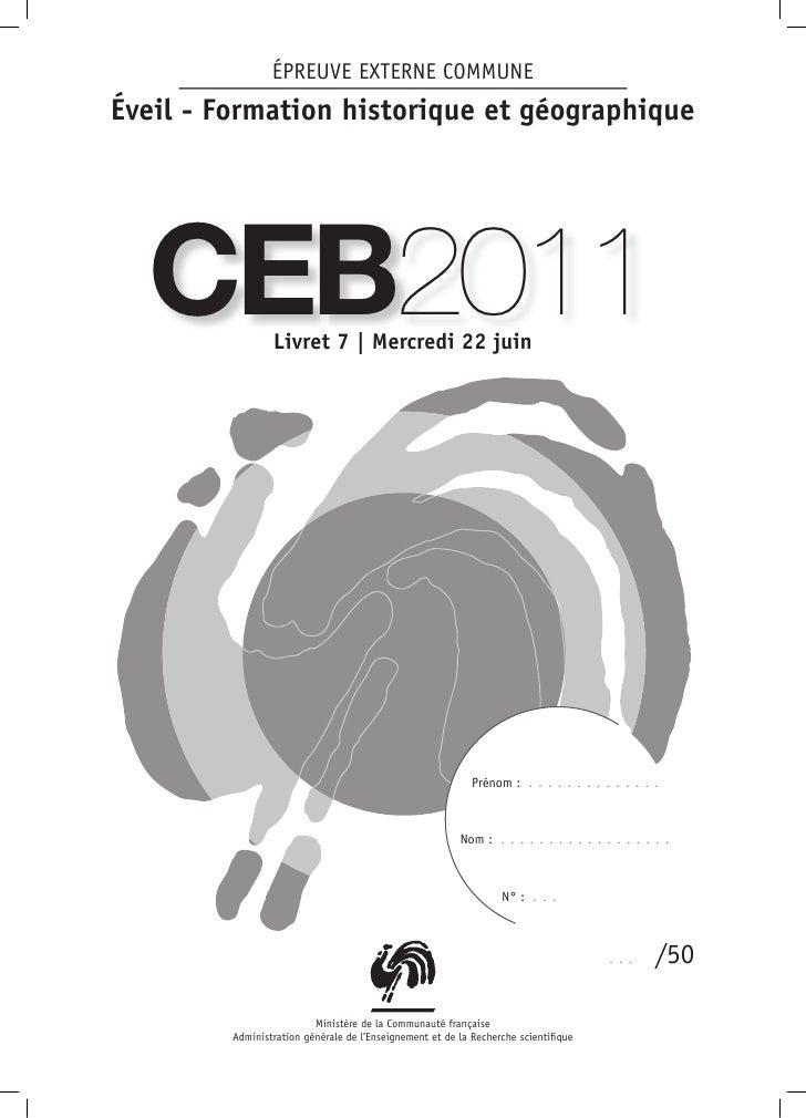 ÉPREUVE EXTERNE COMMUNEÉveil - Formation historique et géographique  CEB2011        Livret 7 | Mercredi 22 juin           ...