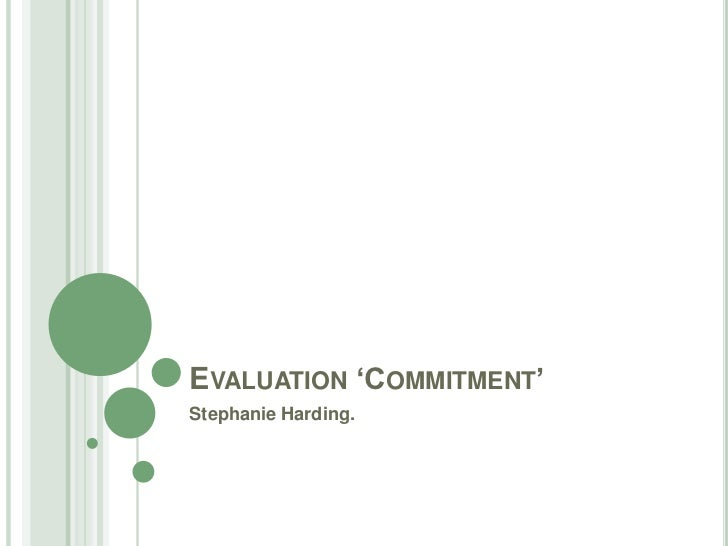 Evaluation 'Commitment' <br />Stephanie Harding. <br />