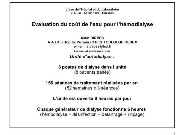 L'eau de l'Hôpital et du Laboratoire C.T.T.M. - 12 juin 1998 - Toulouse Evaluation du coût de l'eau pour l'hémodialyse Ala...