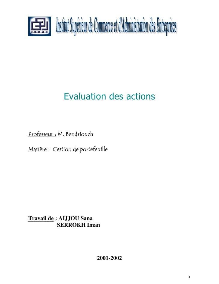 Evaluation des actionsProfesseur : M. BendriouchMatière : Gestion de portefeuilleTravail de : AIJJOU Sana            SERRO...
