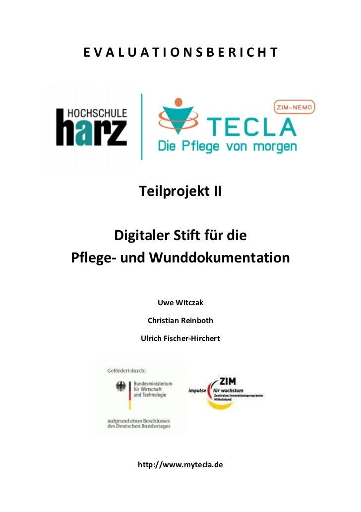 EVALUATIONSBERICHT         Teilprojekt II      Digitaler Stift für diePflege- und Wunddokumentation             Uwe Witcza...
