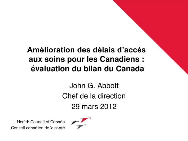 Amélioration des délais d'accèsaux soins pour les Canadiens : évaluation du bilan du Canada