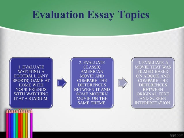 Topic for evaluation essay?!?