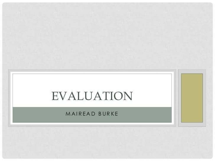 Mairead Burke<br />Evaluation <br />