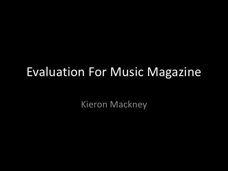 Evaluation For Music Magazine         Kieron Mackney
