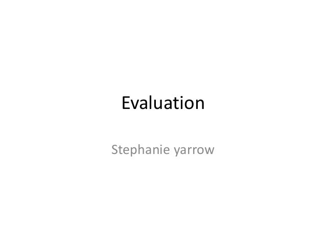 Evaluation Stephanie yarrow