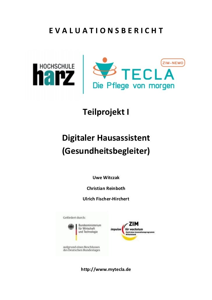 EVALUATIONSBERICHT       Teilprojekt I  Digitaler Hausassistent  (Gesundheitsbegleiter)           Uwe Witczak        Chris...