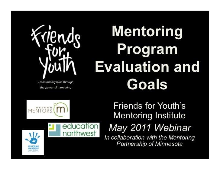 Mentoring                               Program                             Evaluation andTransforming lives through the p...
