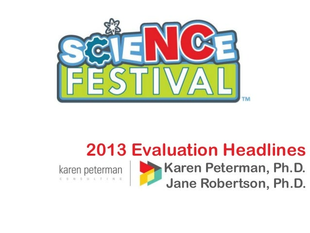 2013 Evaluation Headlines Karen Peterman, Ph.D. Jane Robertson, Ph.D.