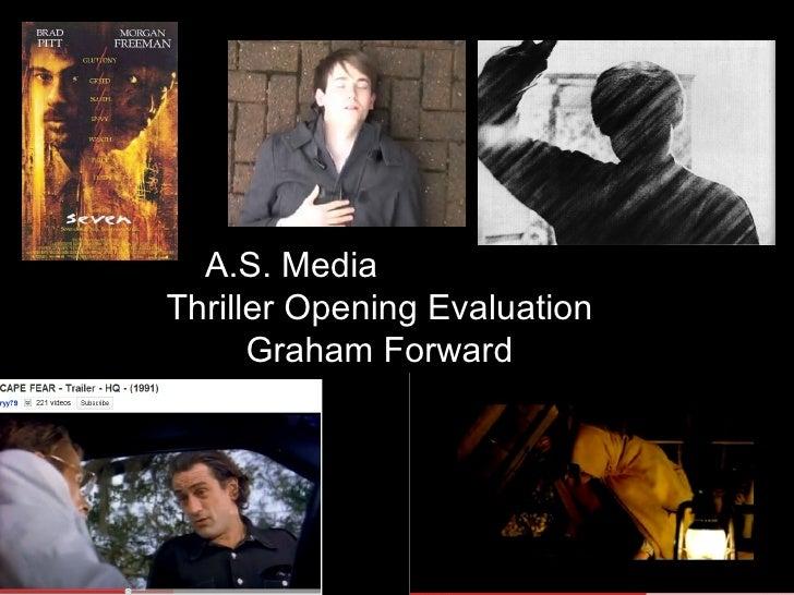 A.S. Media    Thriller Opening Evaluation   Graham Forward