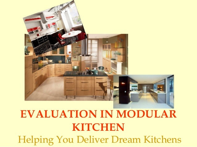 EVALUATION IN MODULAR KITCHEN Helping You Deliver Dream Kitchens