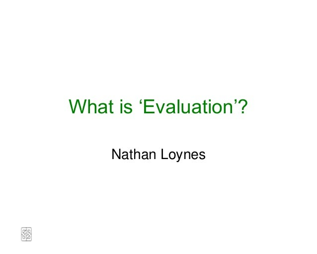 What is 'Evaluation'?    Nathan Loynes