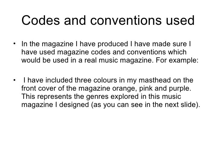 Codes and conventions used  <ul><li>In the magazine I have produced I have made sure I have used magazine codes and conven...