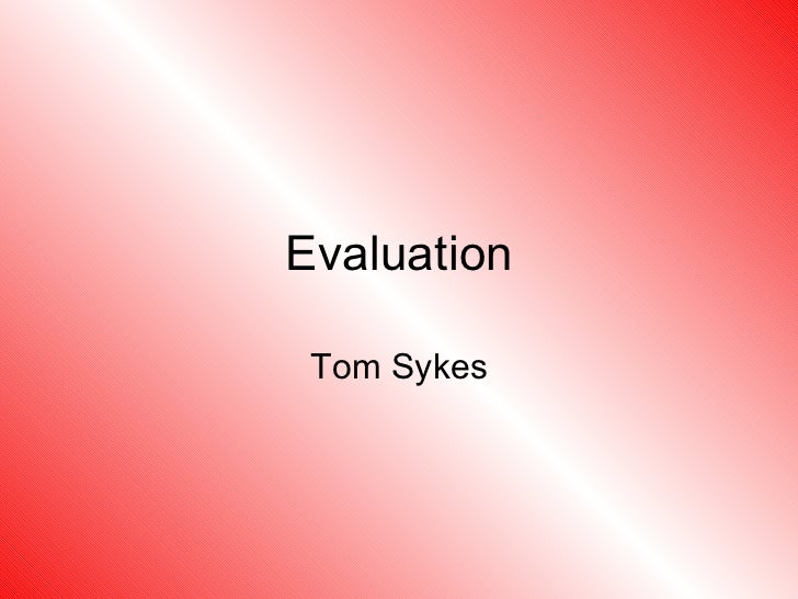 Evaluation Tom Sykes