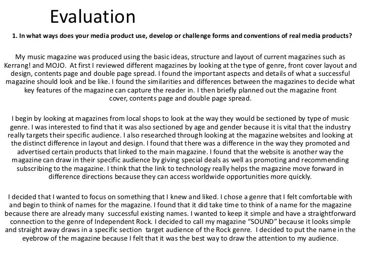 Evaluation <br />1. In what ways does your media product use, develop or challenge forms and conventions of real media pro...