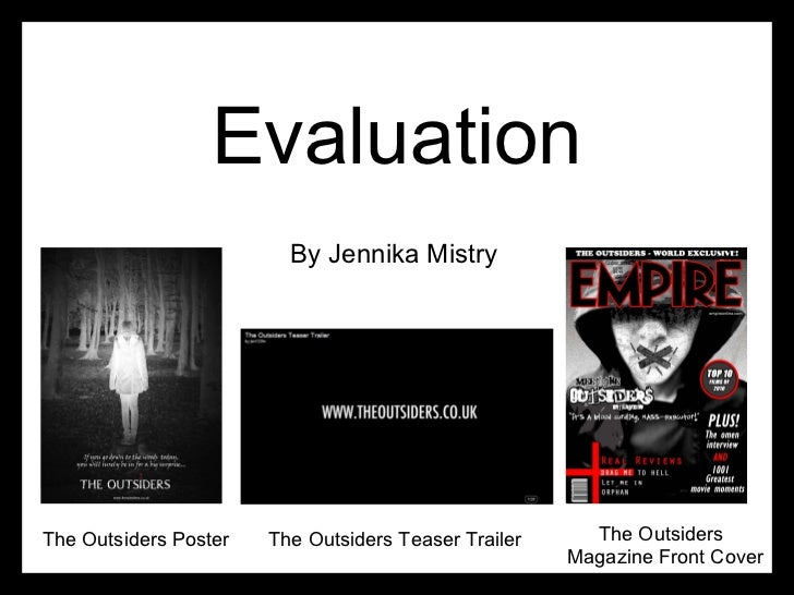 Evaluation By Jennika Mistry The Outsiders Poster  The Outsiders Teaser Trailer Magazine Front Cover The Outsiders