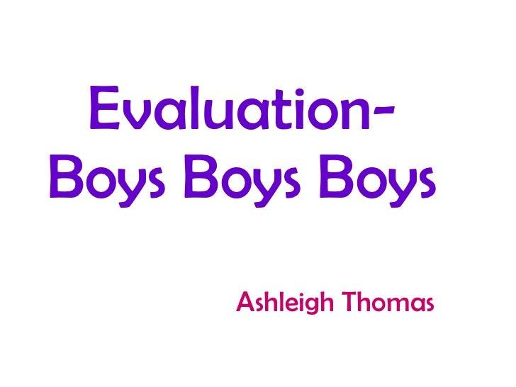 Evaluation- Boys Boys Boys Ashleigh Thomas