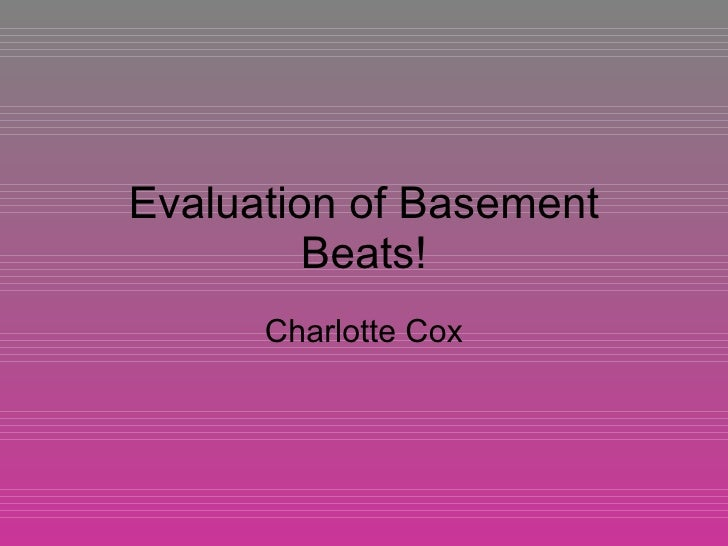Evaluation of basement beats!
