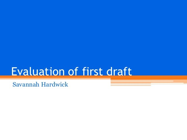 Evaluation of first draft Savannah Hardwick