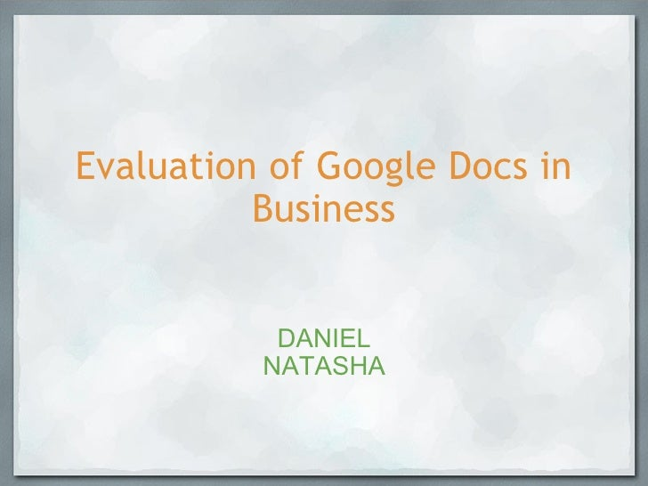 Evaluation Of Google Docs In Business