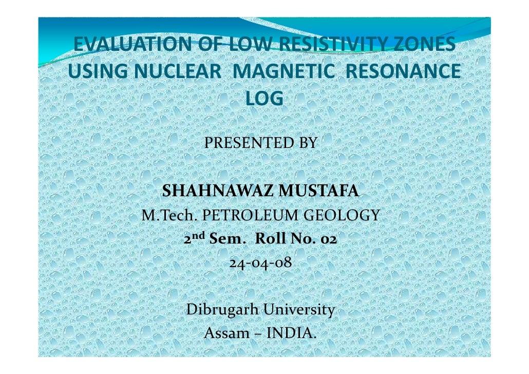 Evaluation of low resistivity zones