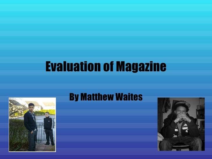 Evaluation of Magazine By Matthew Waites