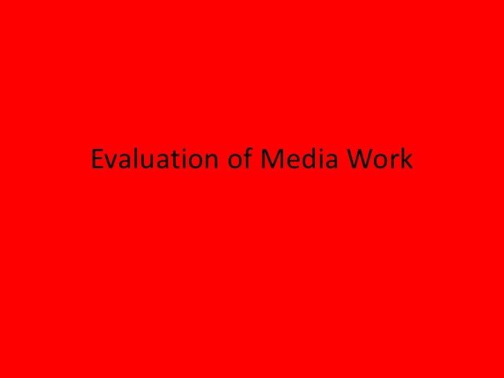 Evaluation of Media Work<br />
