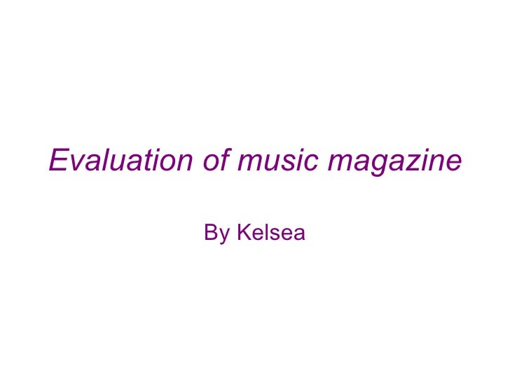 Evaluation of music magazine By Kelsea