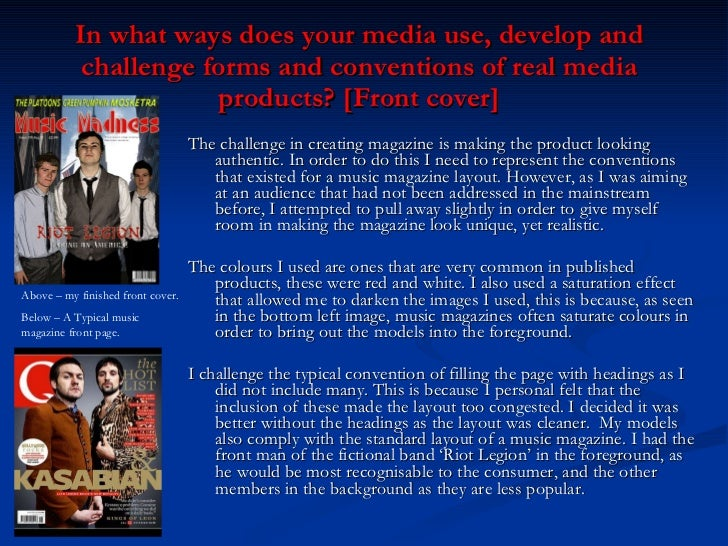 In what ways does your media use, develop and challenge forms and conventions of real media products? [Front cover] <ul><l...