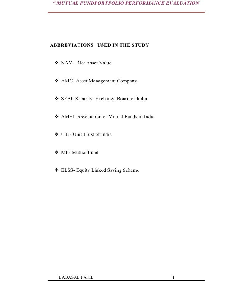 """ MUTUAL FUNDPORTFOLIO PERFORMANCE EVALUATIONABBREVIATIONS USED IN THE STUDY  NAV—Net Asset Value  AMC- Asset Management..."