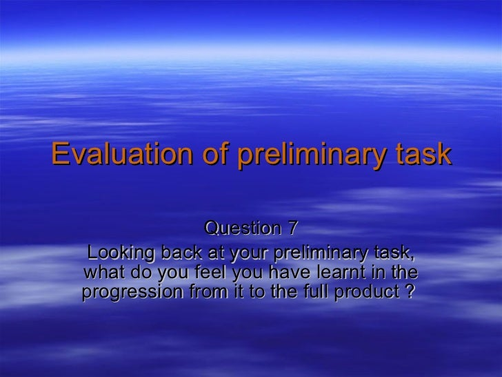 Evaluation of preliminary task Q7