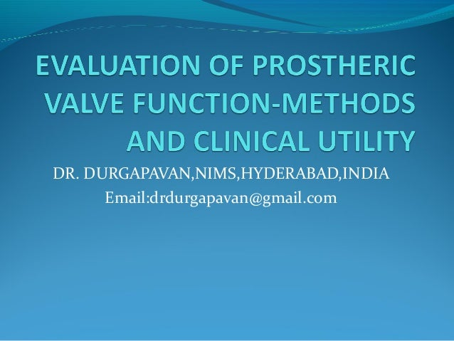 Evaluation of prosthetic valve function and clinical utility.