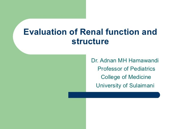 pediatrics.Evaluation of renal function and structure.(dr.adnan hamawandi)