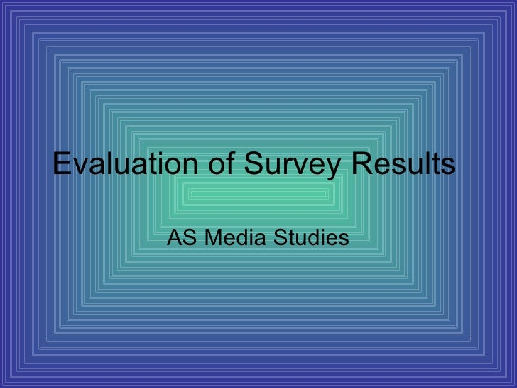 Evaluation of Survey Results AS Media Studies