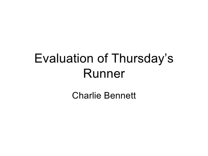 Evaluation of Thursday's Runner Charlie Bennett