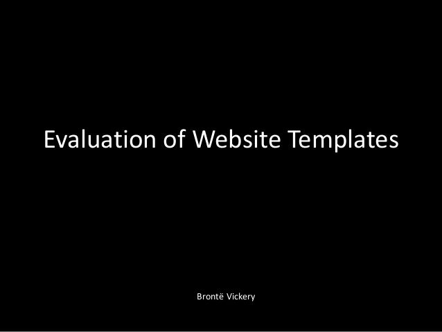 Evaluation of Website Templates             Brontё Vickery