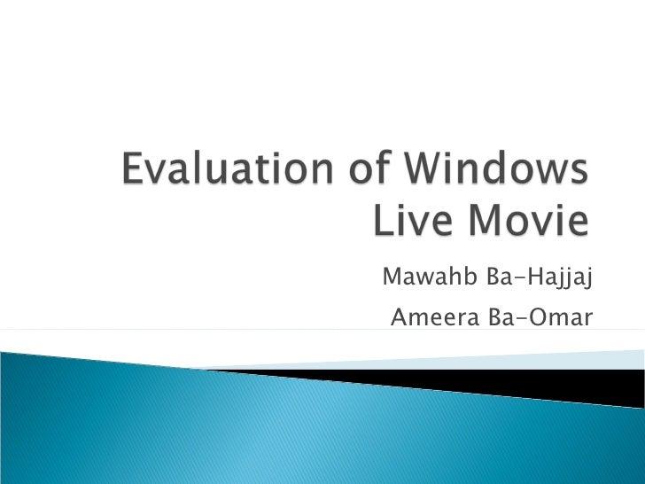 Evaluation of windows live movie