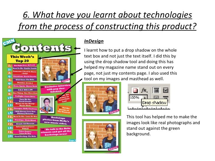6. What have you learnt about technologiesfrom the process of constructing this product?                InDesign          ...
