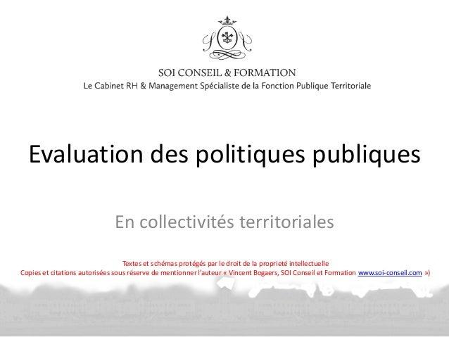 Evaluation des politiques publiques En collectivités territoriales Textes et schémas protégés par le droit de la proprieté...