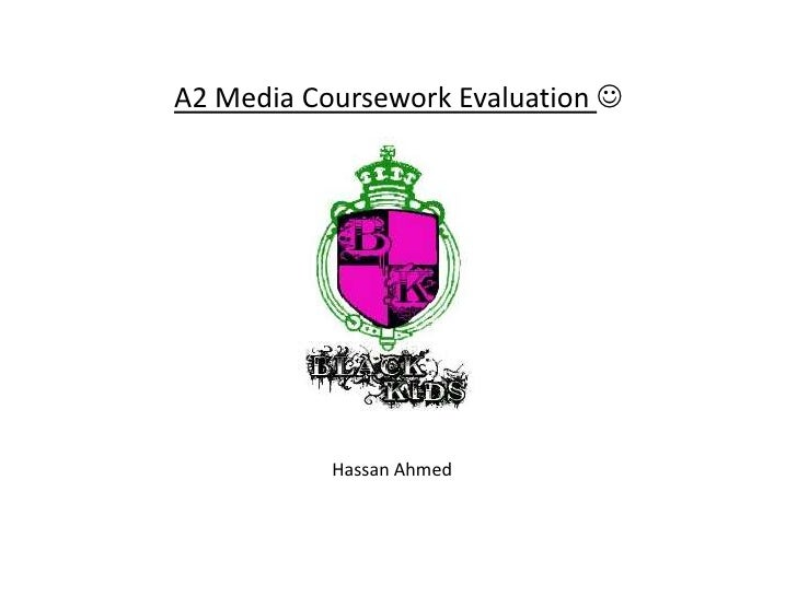A2 Media Coursework Evaluation <br />Hassan Ahmed<br />
