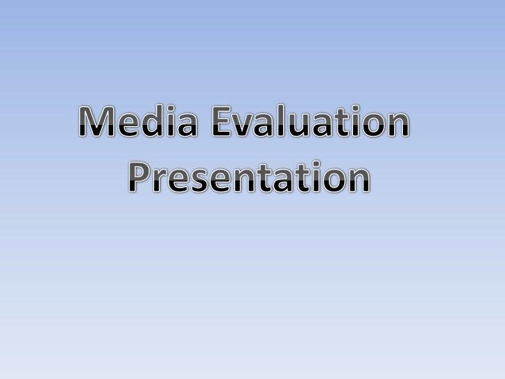 Media Evaluation <br />Presentation<br />