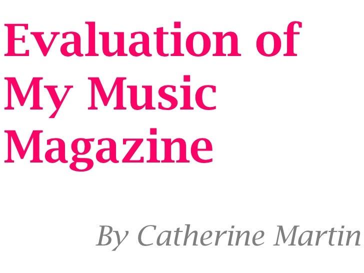Evaluation ofMy MusicMagazine   By Catherine Martin