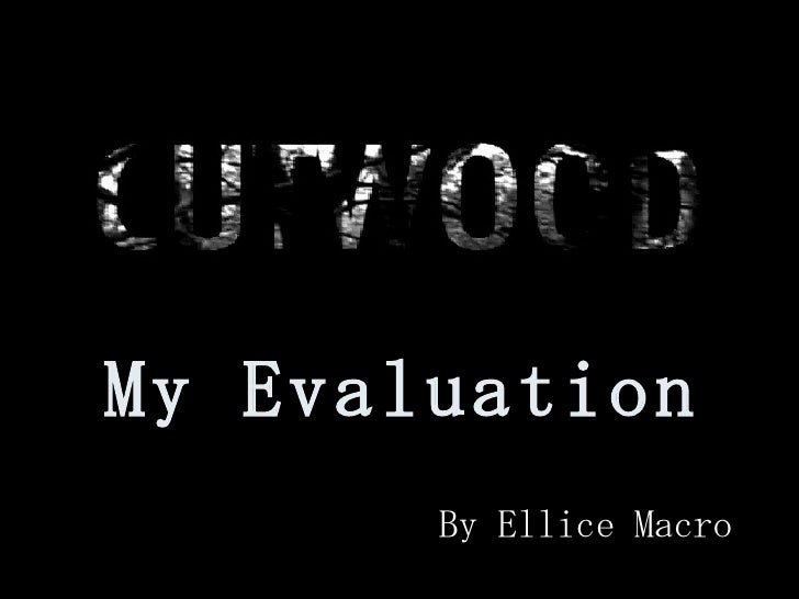 My Evaluation By Ellice Macro