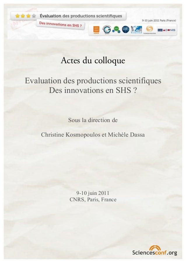 Actes du colloqueEvaluation des productions scientifiques      Des innovations en SHS ?             Sous la direction de  ...