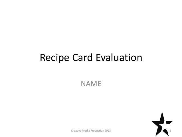Recipe Card Evaluation NAME 1Creative Media Production 2013